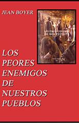 17beb32875d14 Boyer Jean - Los peores enemigos de nuestros pueblos - Free PDF