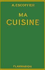 a escoffier ma cuisine 2 500 recettes
